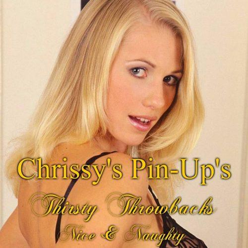 Chrissy Pin-Ups - Thirsty Throwbacks