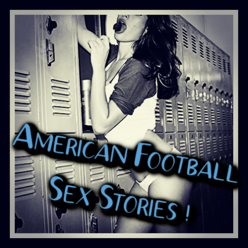 Jade American Football Sex Stories