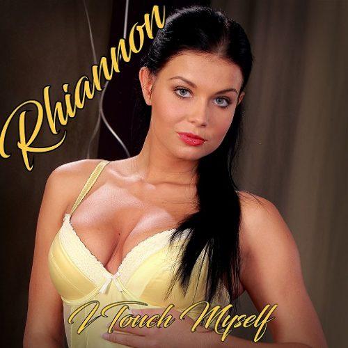 Rhiannon I Touch Myself