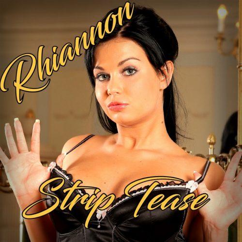 Rhiannon Strip Tease