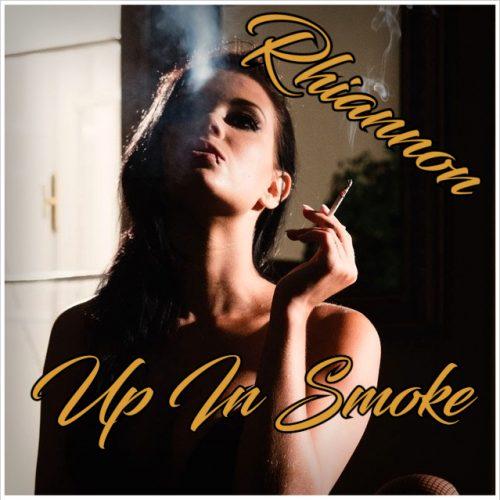 Rhiannon - Up In Smoke